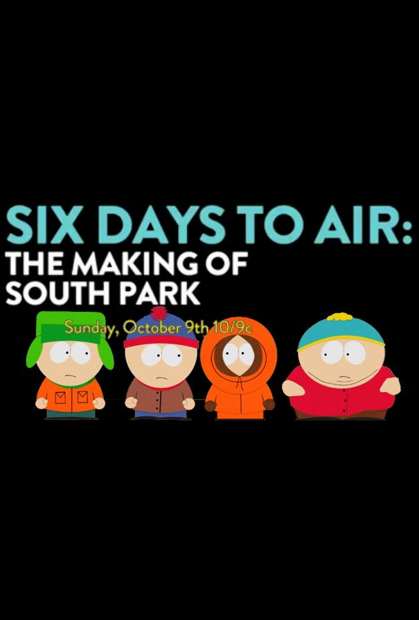 605full-6-days-to-air--the-making-of-south-park-poster